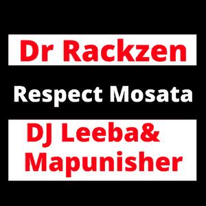 Dr Rackzen - Respect Mosata