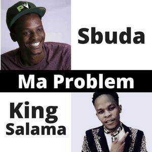King Salama x Sbuda - Ma Problem