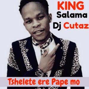 King Salama - Tshelete e re pape mo
