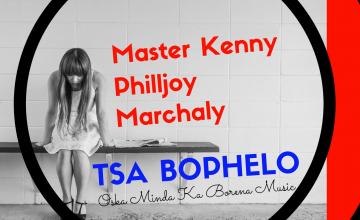 Master Kenny x Philljoy x Marcharly - Tsa Bophelo