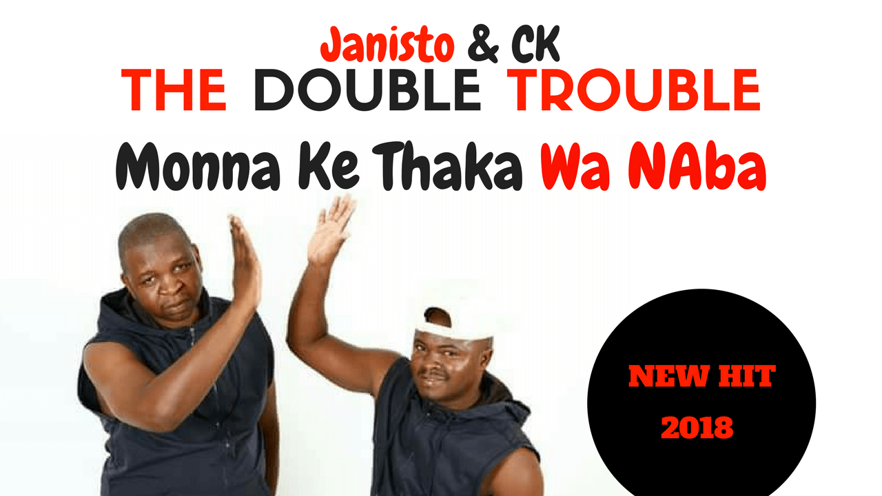 The Double Trouble - Monna Ke Thaka Wa Naba