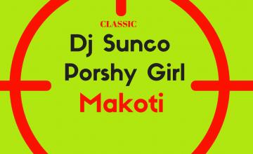 Dj Sunco x Poshy Girl - Makoti Sikulandile