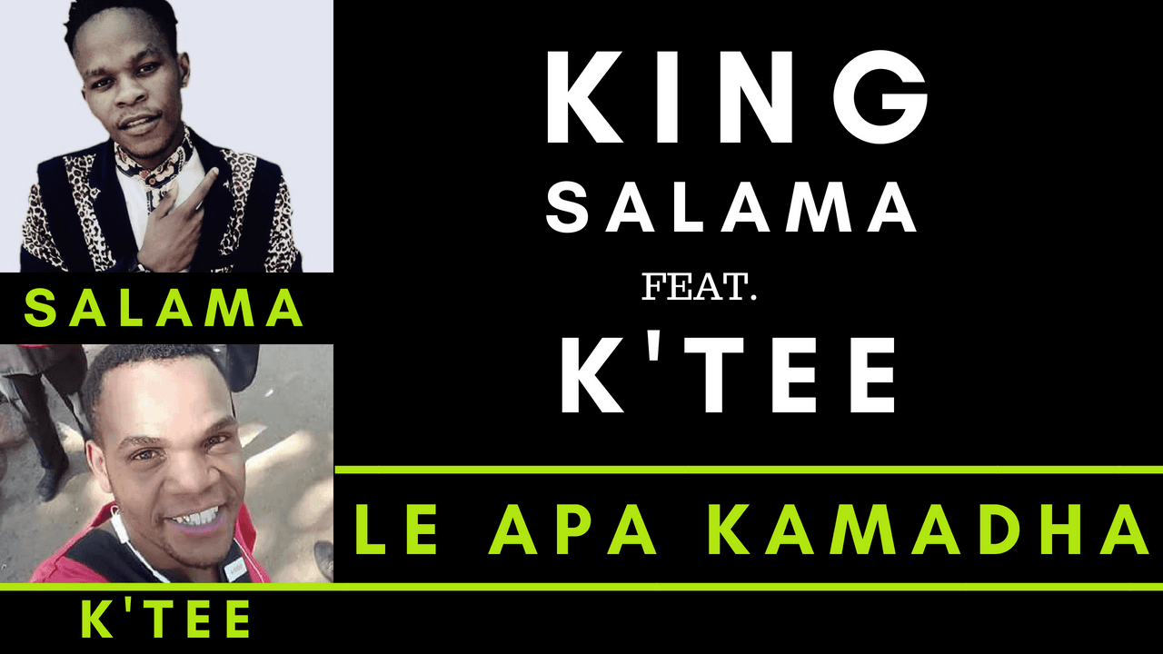 KING SALAMA FT KTEE - LE APA KAMADHA