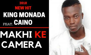 King Monada Makhi Ke Camera ft Caino