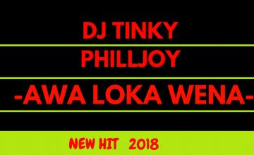 Philljoy x Dj Tinky - Awa Loka Wena
