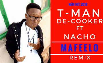 Mafeelo - T Man De Cooker ft Nacho