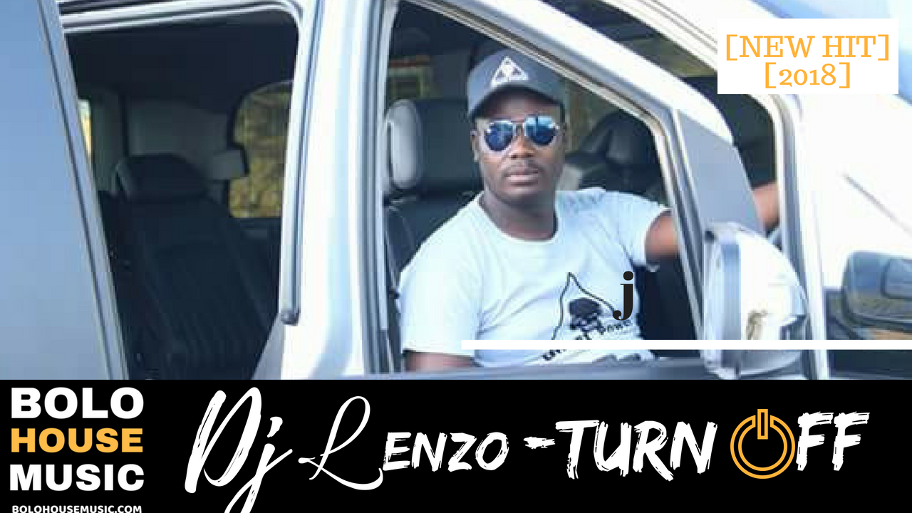 Dj Lenzo - Turn Off