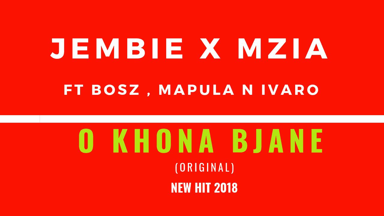 Jembie x Mzia - O Khona Bjane