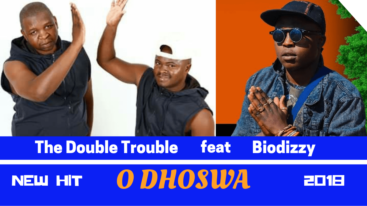 The Double Trouble - O dhoswa ft Biodizzy