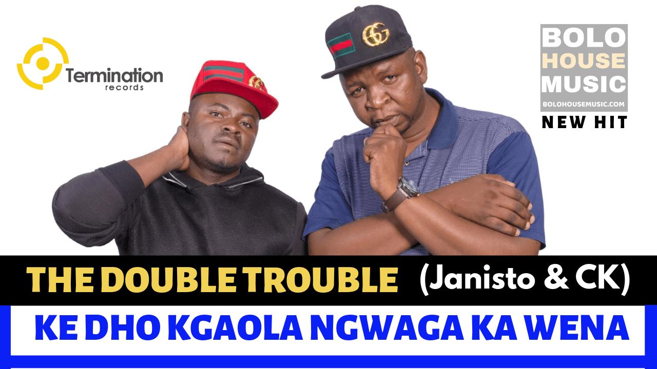 The Double Trouble - Ke Dho Kgaola Ngwaga Ka Wena