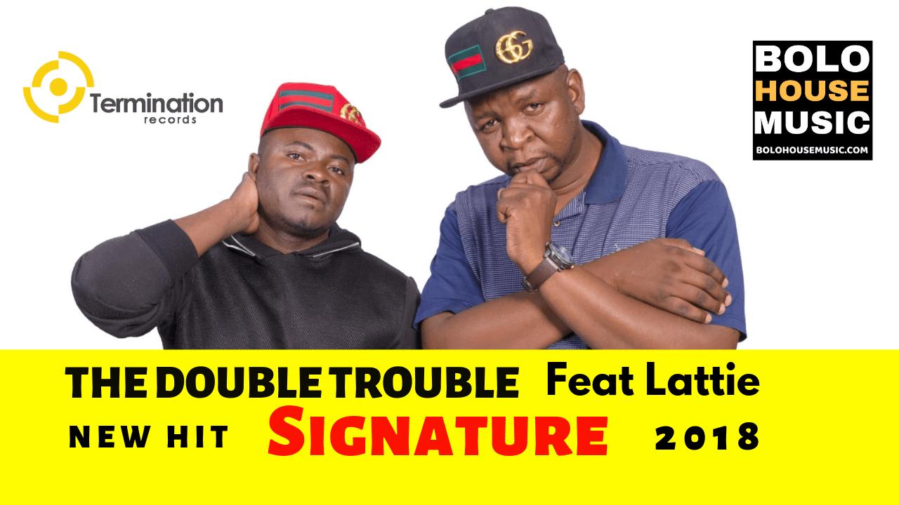 The Double Trouble - Signature ft Lattie