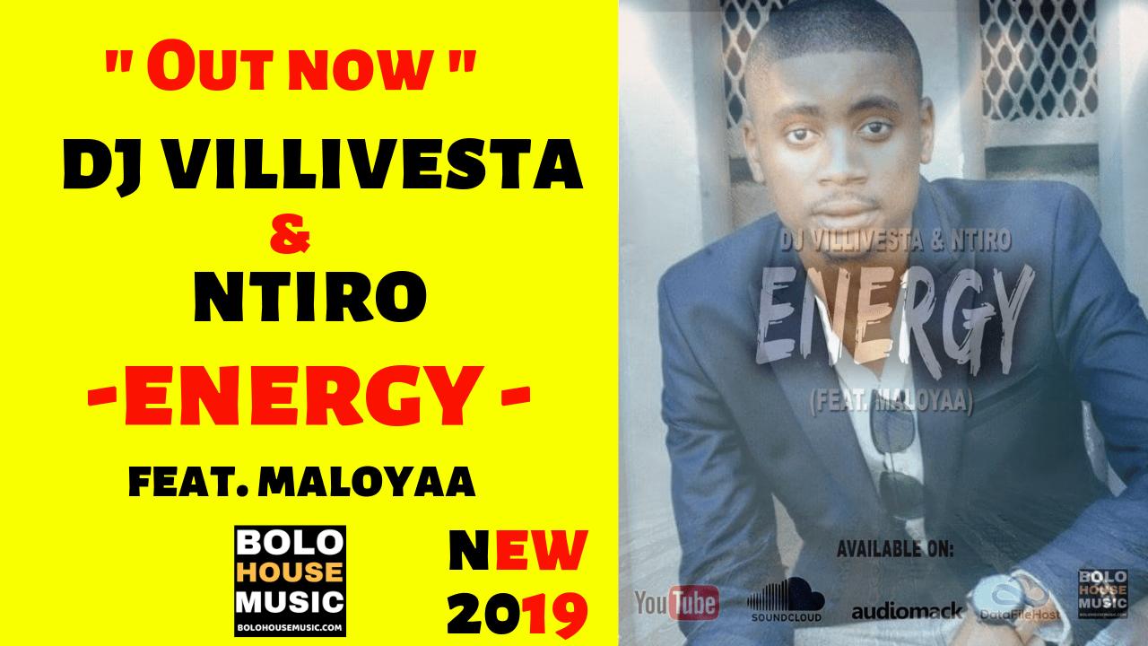 Dj Villivesta & Ntiro - Engergy ft Maloyaa