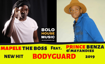 Mapele The Boss - Bodyguard ft Prince Benza & Mayandies