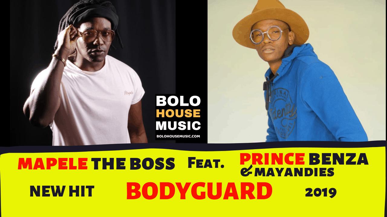 Mapele The Boss - Bodyguard ft Prince Benza & Mayandies