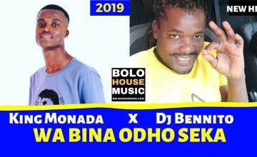 King Monada - Wa Bina Odho Seka ft Dj Bennito