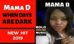 Mama D - When Days Are Dark