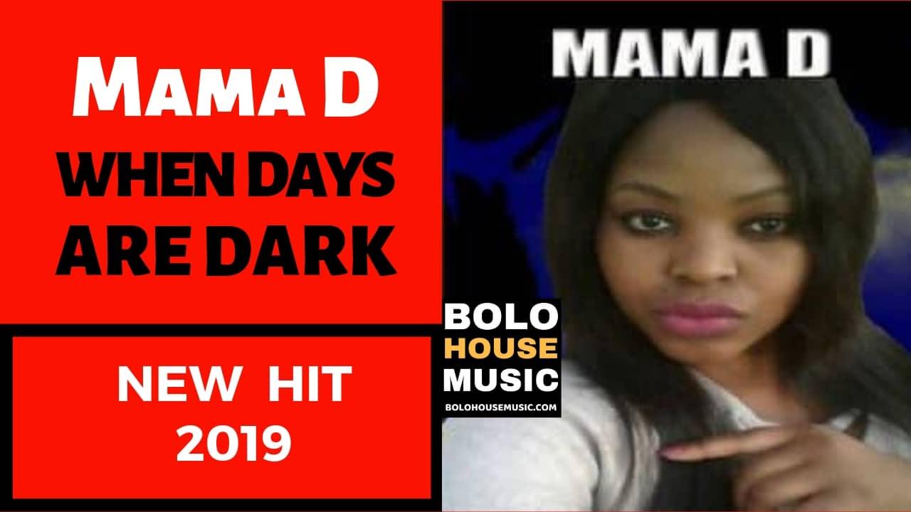Mama D - When Days Are Dark