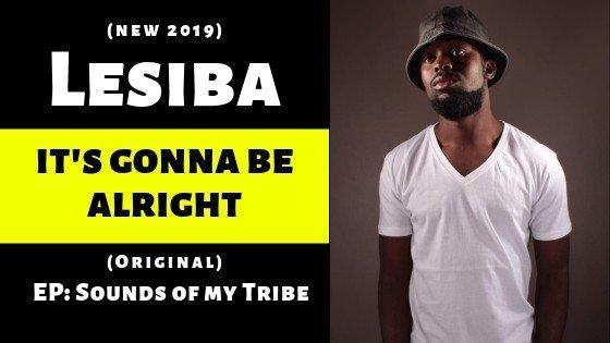 Lesiba - It's Gonna Be Alright