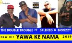 The Double Trouble - Yawa Ke Nama