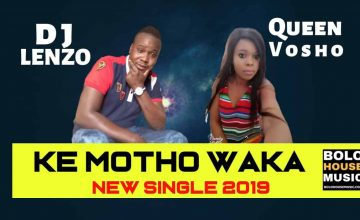 DJ Lenzo - Ke Motho Waka ft Queen Vosho