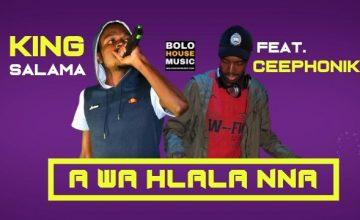 King Salama - A Wa Hlala Nna