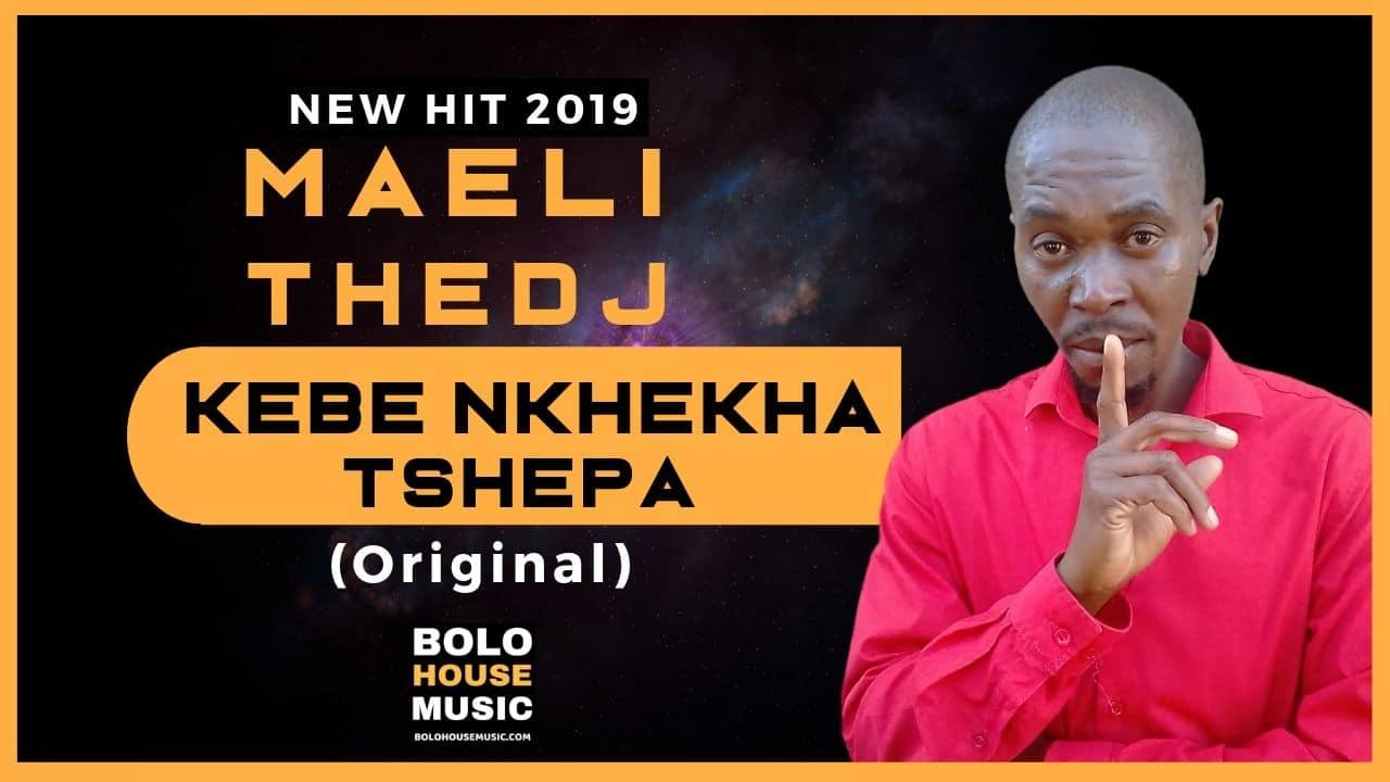 Maeli The DJ - Kebe Nkhekha Tshepa