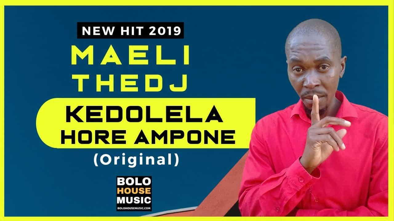 Maeli The DJ - Kedolela Hore Ampone