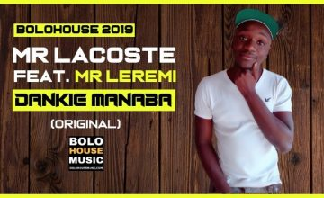 Mr Lacoste - Dankie Manaba ft Mr Leremi