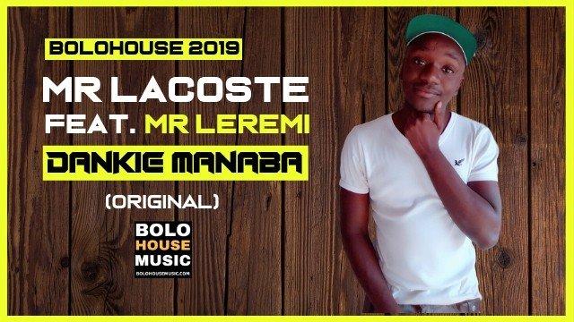 Mr Lacoste - Dankie Manaba ft Mr Leremi