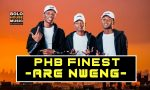 PHB Finest - Are Nweng