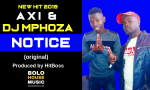 Abi x Dj Mphoza - Notice (Produced by HitBoss)
