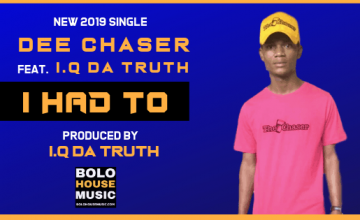 Dee Chaser - I had to ft I.Q-Da truth