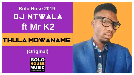 Dj Ntwala - Thula Mdwaname ft Mr K2