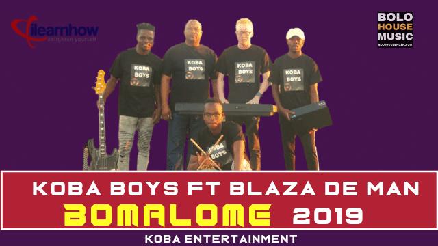 Koba Boys - Bomalome ft Blaza De Man wp