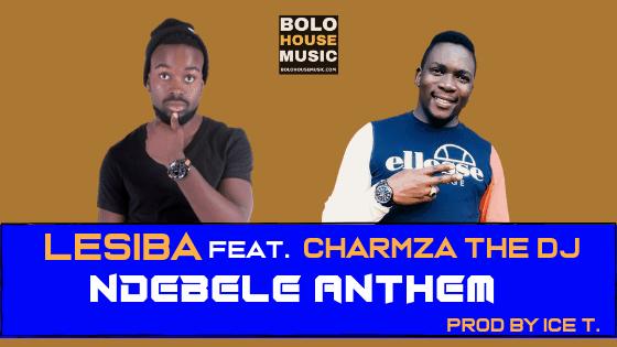 Lesiba ft Charmza The DJ - Ndebele Anthem