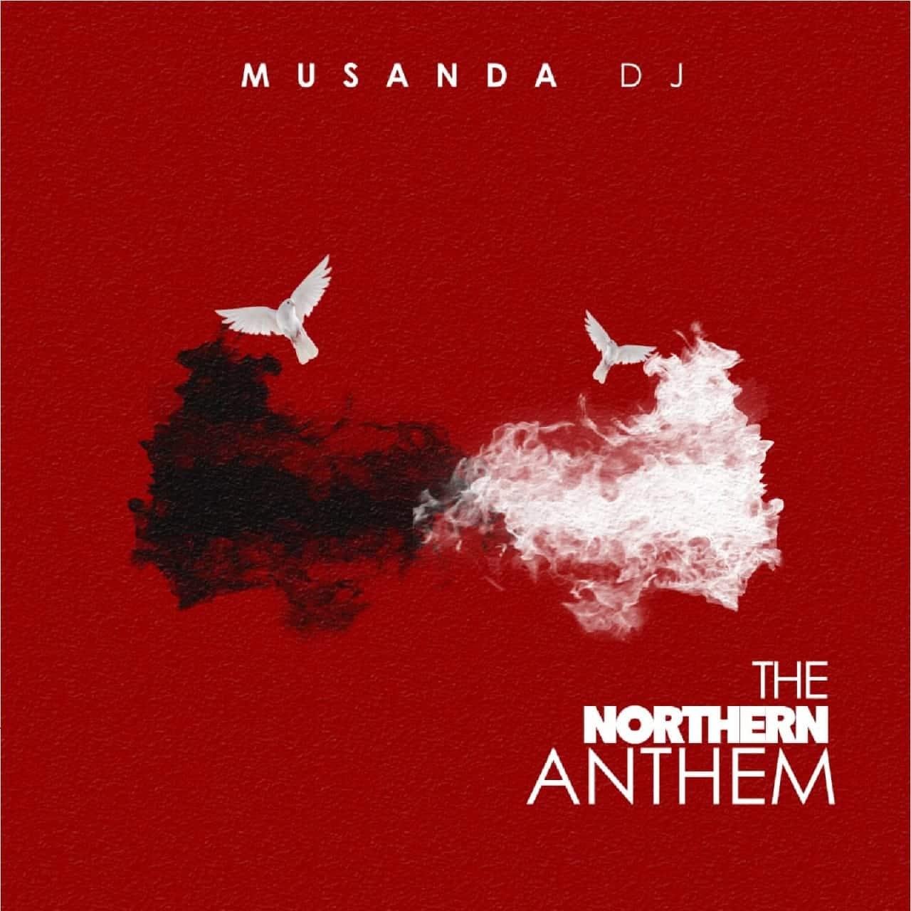 Musanda Dj - The Northern Anthem