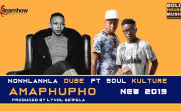 Nonhlanhla Dube - Amaphupha ft Soul Kulture