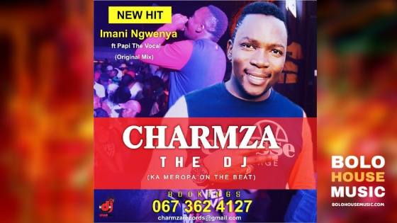 Charmza The Dj - Imani Ngwenya ft Papi The Vocalist