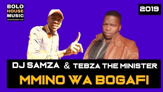 DJ Samza & Tebza The Minister - Mmino Wa Bogafi