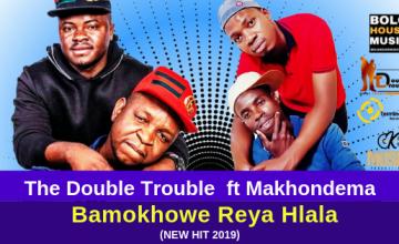 The Double Trouble - Bamokhowe Reya Hlala