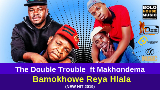 The Double Trouble - Bamokhowe Reya Hlala