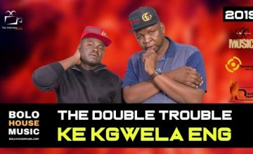 The Double Trouble - Ke Kgwela Eng