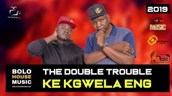 The Double Trouble - Ke Kgwela Eng