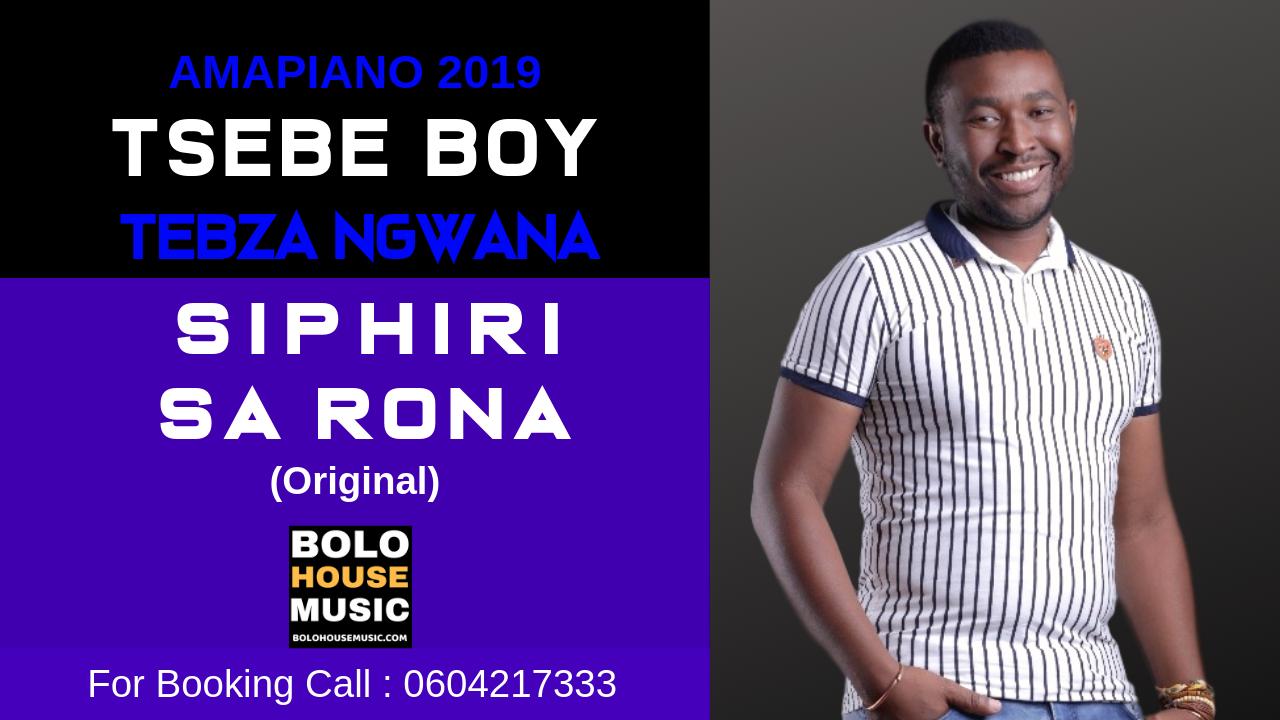 Tsebe Boy and Tebza Ngwana - Siphiri Sa Rona