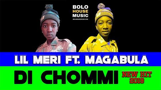 Lil Meri - Di Chommie ft Magabula