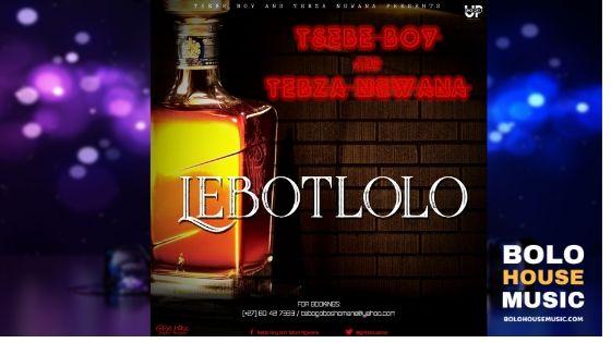 Tsebe Boy & Tebza Ngwana - Lebotlolo
