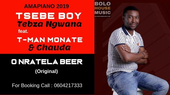 Tsebe Boy and Tebza Ngwana - O Nratela Beer