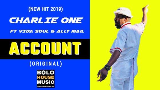 Charlie One - Account ft Vida-Soul