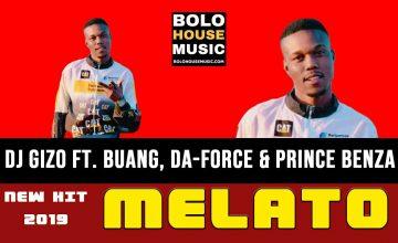 Dj Gizo ft Buang, Da-Force & Prince Benza - Melato