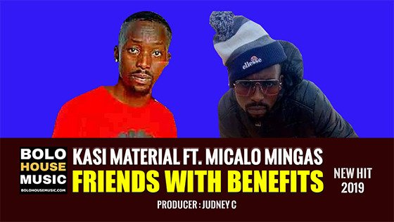 Kasi Material - Friends with benefits ft Micalo Mingas